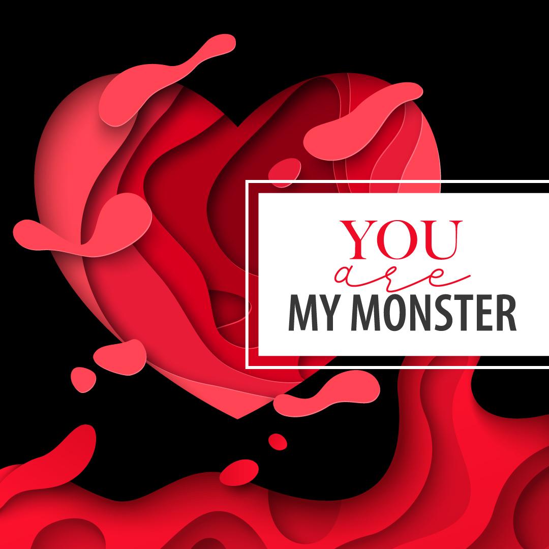 You are my monster - Tema di febbraio 2021