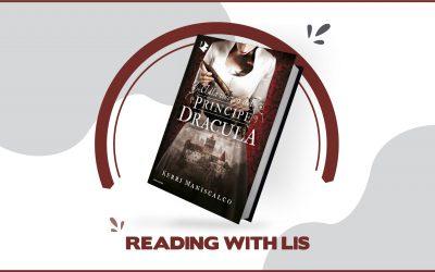 """Reading with LIS: """"Alla ricerca del principe Dracula"""" di Kerri Maniscalco"""